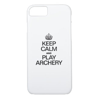 Keep Calm and Play Archery iPhone 7 Case