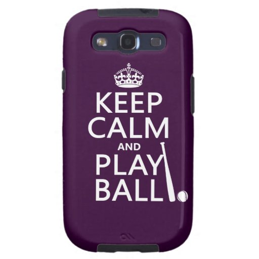 Keep Calm and Play Ball (baseball) (any color) Galaxy S3 Cases