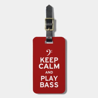 Keep Calm and Play Bass Luggage Tag