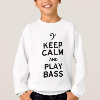 Keep Calm and Play Bass Sweatshirt