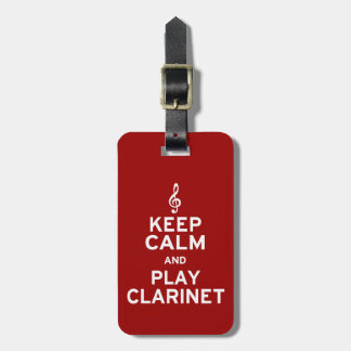 Keep Calm and Play Clarinet Luggage Tag