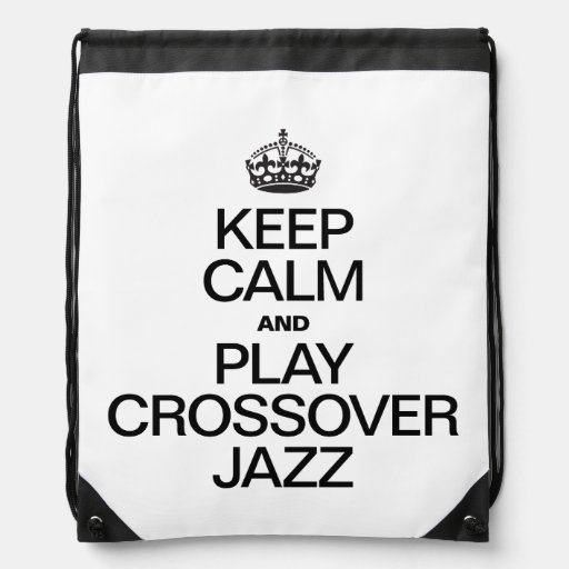 KEEP CALM AND PLAY CROSSOVER JAZZ DRAWSTRING BAG