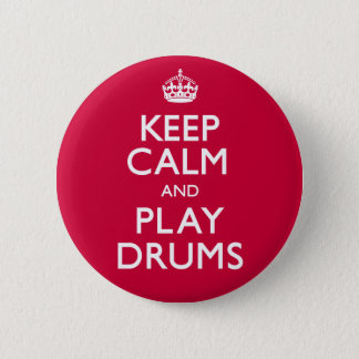 Keep Calm and Play Drums (Carry On) 2 Inch Round Button