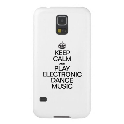 KEEP CALM AND PLAY ELECTRONIC DANCE MUSIC GALAXY S5 CASE