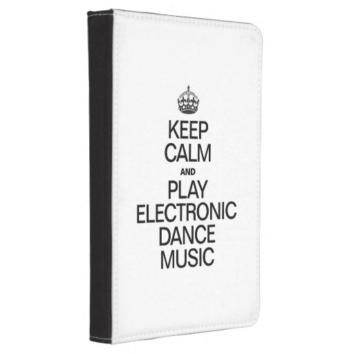 KEEP CALM AND PLAY ELECTRONIC DANCE MUSIC KINDLE TOUCH COVER