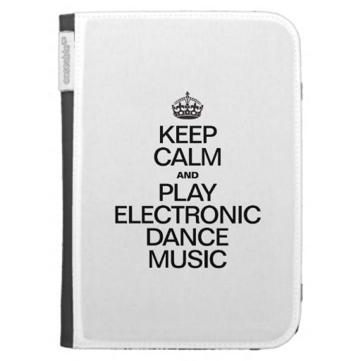 KEEP CALM AND PLAY ELECTRONIC DANCE MUSIC CASES FOR KINDLE