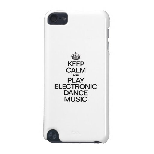 KEEP CALM AND PLAY ELECTRONIC DANCE MUSIC iPod TOUCH (5TH GENERATION) COVER