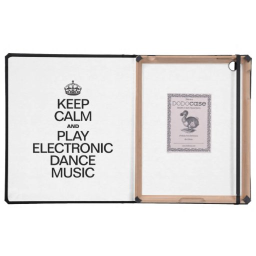KEEP CALM AND PLAY ELECTRONIC DANCE MUSIC CASES FOR iPad