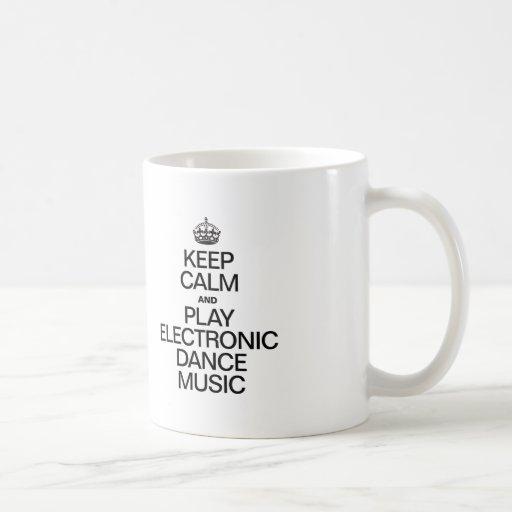 KEEP CALM AND PLAY ELECTRONIC DANCE MUSIC MUGS