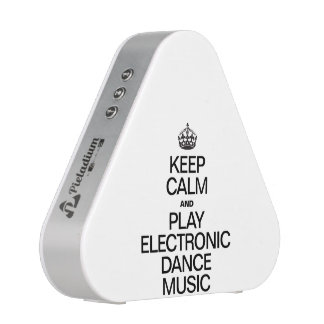 KEEP CALM AND PLAY ELECTRONIC DANCE MUSIC SPEAKER