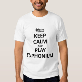 keep calm and play Euphonium T-shirts