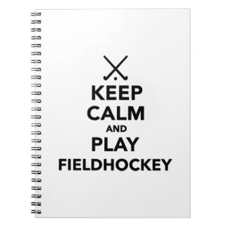 Keep calm and play Field Hockey Notebook