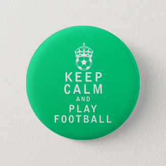 Keep Calm and Play Football 2 Inch Round Button