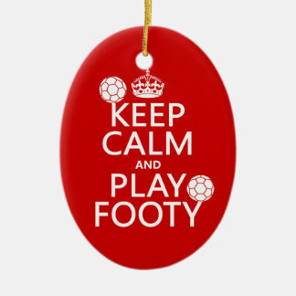 Keep Calm and Play Footy (football) (soccer) Ceramic Ornament