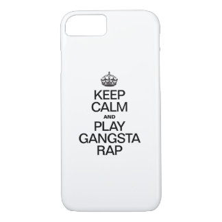 KEEP CALM AND PLAY GANGSTA RAP iPhone 7 CASE