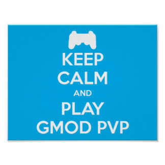 Keep Calm and Play Gmod PVP Poster