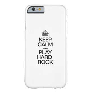 KEEP CALM AND PLAY HARD ROCK BARELY THERE iPhone 6 CASE