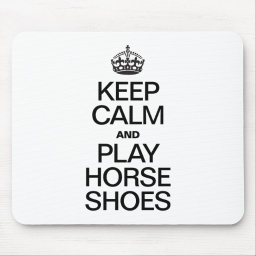 KEEP CALM AND PLAY HORSE SHOES MOUSE PADS