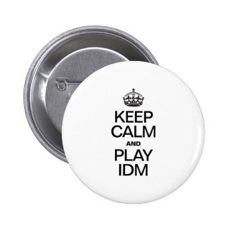 KEEP CALM AND PLAY IDM BUTTONS