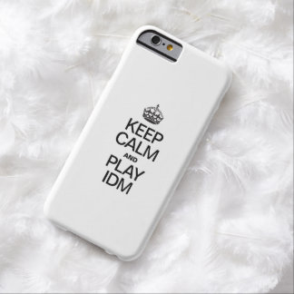 KEEP CALM AND PLAY IDM BARELY THERE iPhone 6 CASE