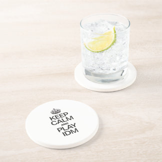 KEEP CALM AND PLAY IDM BEVERAGE COASTER
