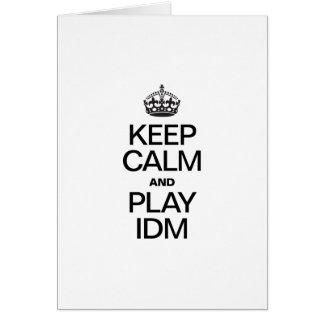 KEEP CALM AND PLAY IDM GREETING CARD