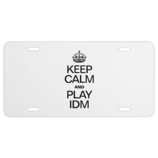 KEEP CALM AND PLAY IDM LICENSE PLATE