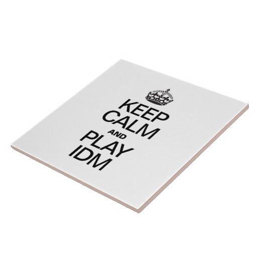 KEEP CALM AND PLAY IDM TILE