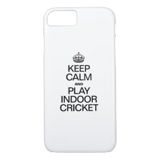 KEEP CALM AND PLAY INDOOR CRICKET iPhone 7 CASE