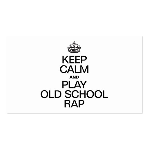 KEEP CALM AND PLAY OLD SCHOOL RAP BUSINESS CARD TEMPLATE