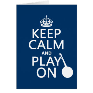 Keep Calm and Play On (Banjo)(any bckgrd color) Card