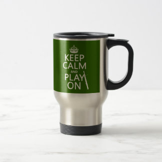 Keep Calm and Play On (Bassoon)(any color) Travel Mug