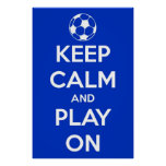 Keep Calm and Play On Blue Poster