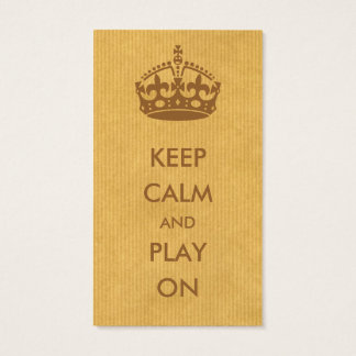 Keep Calm and Play On Brown Natural Kraft Paper Business Card