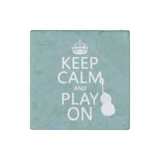 Keep Calm and Play On (cello) (any color) Stone Magnets