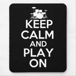Keep Calm and Play On (Drums) Mouse Pad