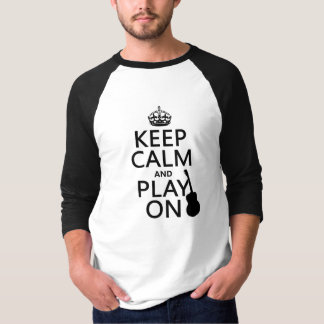 Keep Calm and Play On (guitar)(all colors) Tee Shirts