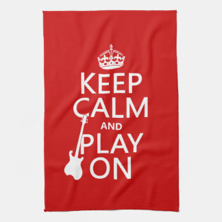 Keep Calm and Play On (guitar)(any color) Kitchen Towel