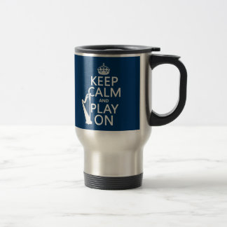 Keep Calm and Play On (harp)(any color) Travel Mug