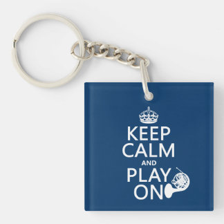 Keep Calm and Play On (horn)(any background color) Keychain