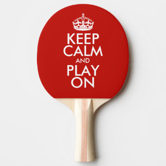 Keep Calm And Play On Ping Pong Paddle