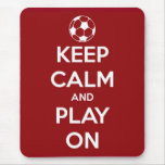 Keep Calm and Play On Red Mousepad