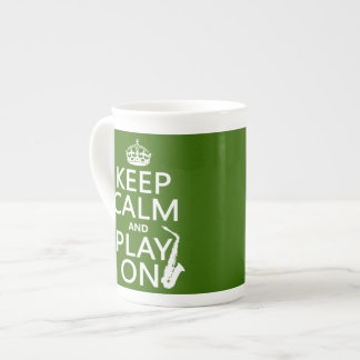Keep Calm and Play On (saxophone)(any color) Tea Cup