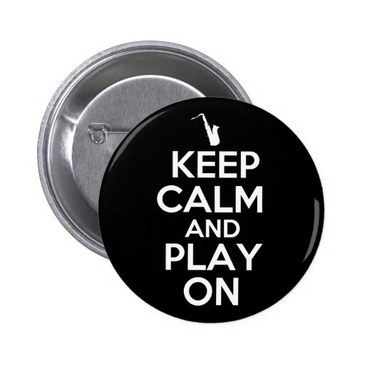 Keep Calm and Play On (Saxophone) Button