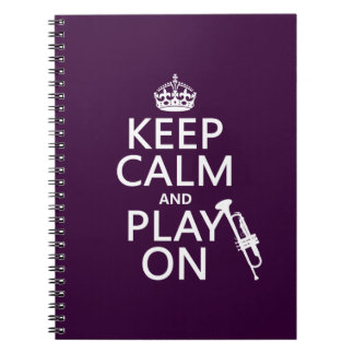Keep Calm and Play On (trumpet) (all colors) Notebooks
