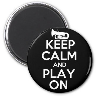 Keep Calm and Play On Tuba Magnet