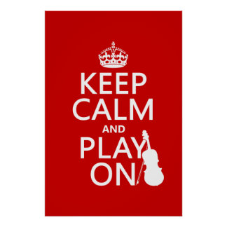 Keep Calm and Play On (violin)(any color) Poster