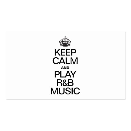 KEEP CALM AND PLAY R&B MUSIC BUSINESS CARD