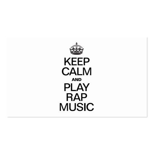 KEEP CALM AND PLAY RAP MUSIC BUSINESS CARD