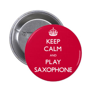 Keep Calm and Play Saxophone (Carry On) 2 Inch Round Button